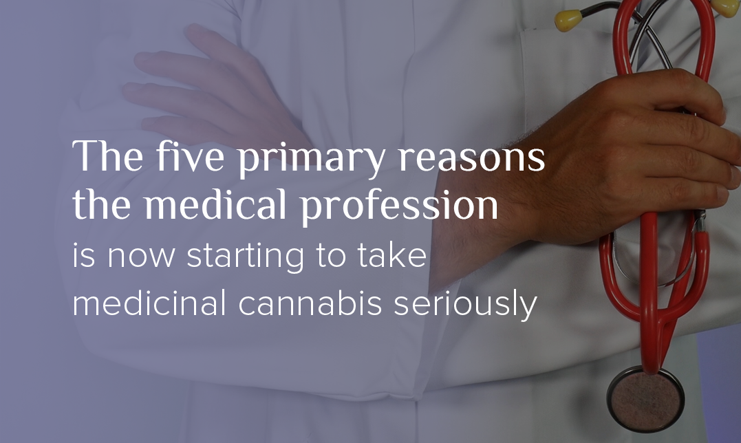 Five reasons why the medical profession in Australia is starting to take medicinal cannabis seriously